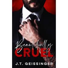 Beautifully Cruel (Beautifully Cruel #1) by J.T. Geissinger